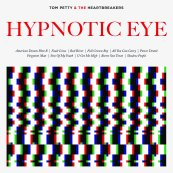 """Tom Petty and the Heartbreakers """"Hypnotic Eye"""""""
