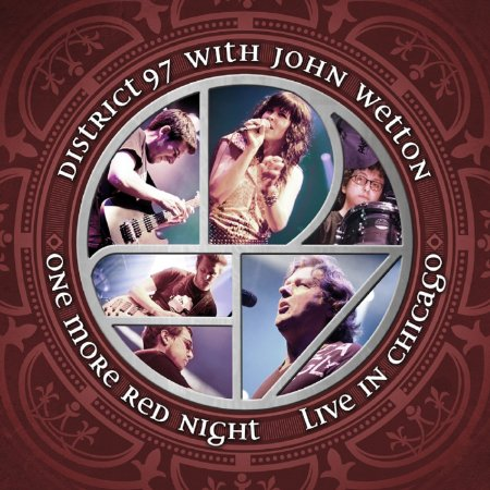 "Cover of ""One More Red Night: Live in Chicago"" by District 97 and John Wetton"
