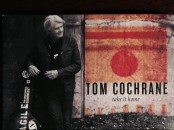 "Tom Cochrane ""Take It Home"""
