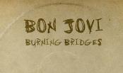 """Bon Jovi """"Burning Bridges"""""""
